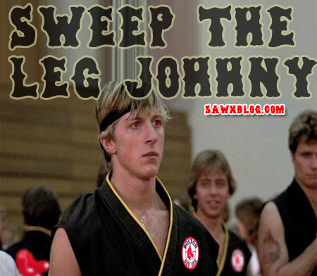 Sweep the Leg Johnny!!!